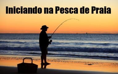 Iniciando na Pescaria de Praia