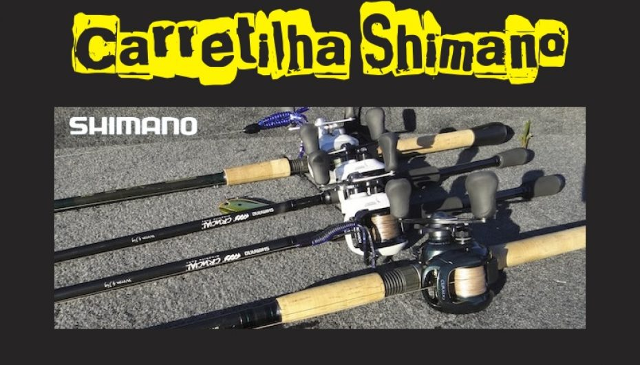 Carretilha Shimano – qualidade e alta perfomance